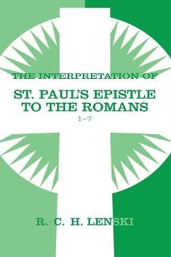 The Interpretation of St. Pauls Epistle to the Romans 1-7