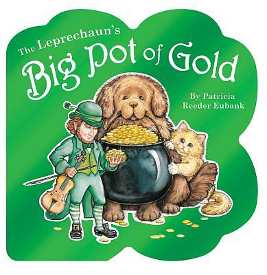 The Leprechauns Big Pot of Gold