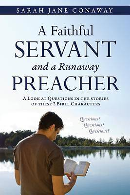 A Faithful Servant and a Runaway Preacher