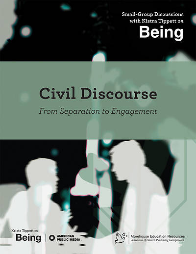 On Being: Civil Discourse; From Separation to Engagement