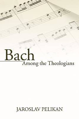 Bach Among the Theologians