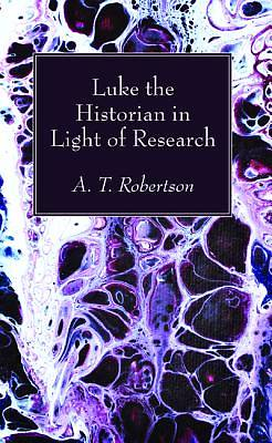 Luke the Historian in Light of Research