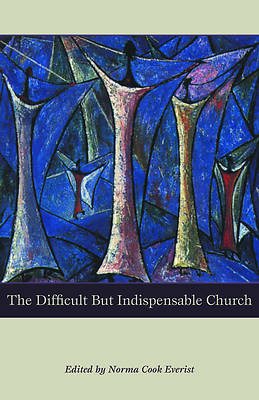 The Difficult But Indispensable Church