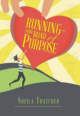 Running Your Road of Purpose