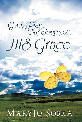 Gods Plan...Our Journey...His Grace