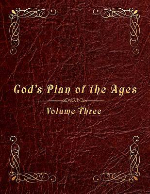 Gods Plan of the Ages Volume 3
