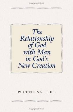 The Relationship of God with Man in Gods New Creation
