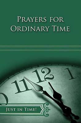 Just in Time! Prayers for Ordinary Time - eBook [ePub]