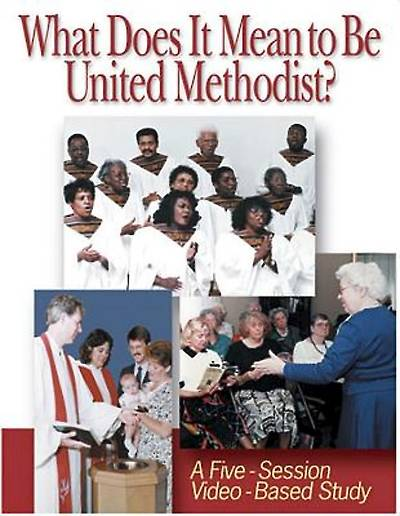 What Does It Mean to Be United Methodist? Video Kit