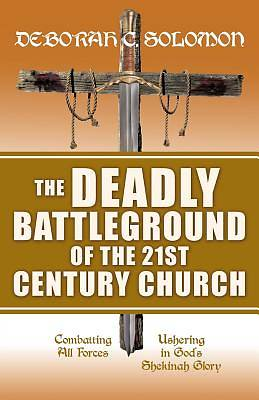 The Deadly Battleground of the 21st Century Church