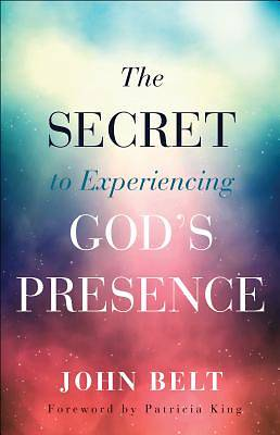 The Secret to Experiencing Gods Presence