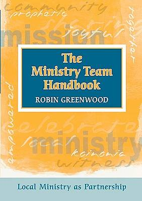 Ministry Team Handbook, the - Local Ministry as Partnership