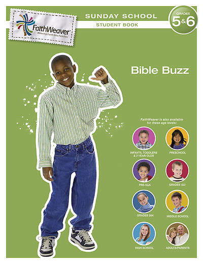 Groups FaithWeaver Grades 5 & 6 Student Book Bible Buzz: Spring 2013