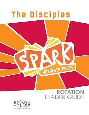 Spark Rotation The Disciples Leader Guide