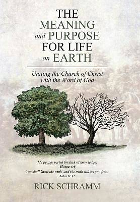 The Meaning and Purpose for Life on Earth