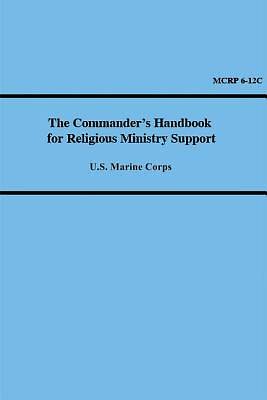 The Commanders Handbook for Religious Ministry Support (Marine Corps Reference Publication 6-12C) [Adobe Ebook]