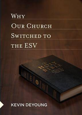 Why Our Church Switched to the ESV (10-Pack)