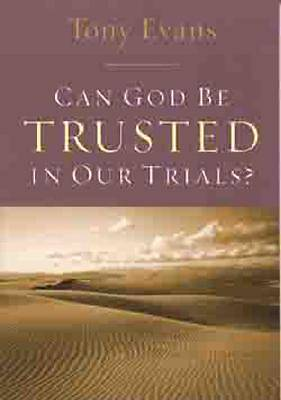 Can God Be Trusted in Trials