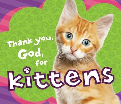 Thank You, God, for Kittens