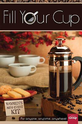Fill Your Cup Womens Mini-Event Kit