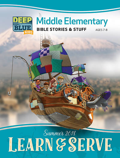 Deep Blue Kids Learn & Serve Middle Elementary Bible Stories & Stuff Summer 2018