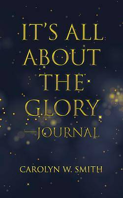 Its All about the Glory-Journal