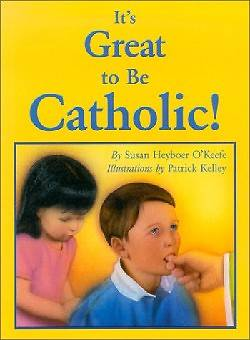 Its Great to Be Catholic!