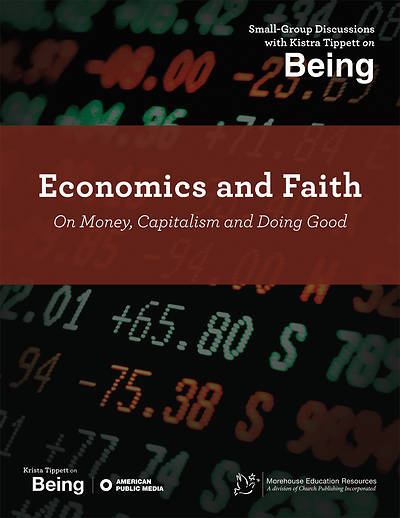 On Being: Economics and Faith; On Money, Capitalism and Doing Good