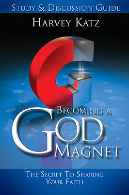 Becoming a God Magnet Study and Discussion Guide