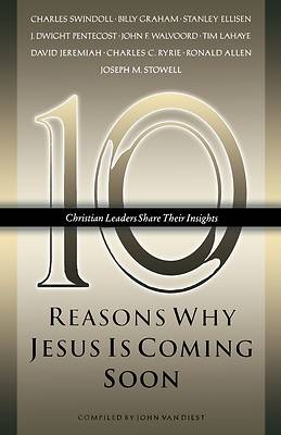 Ten Reasons Why Jesus Is Coming Soon