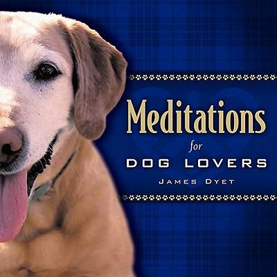 Meditations for Dogs Lovers