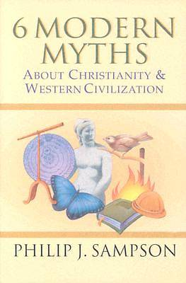 Six Modern Myths about Christianity & Western Civilization