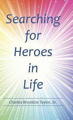 Searching for Heroes in Life