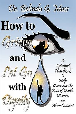 How to Grieve and Let Go with Dignity