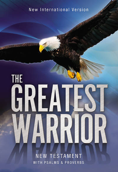 Fcs NIV the Greatest Warrior New Testament with Psalms & Proverbs