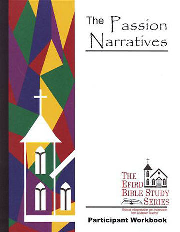 Efird Bible Study Series- The Passion Narratives Workbook