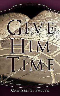 Give Him Time