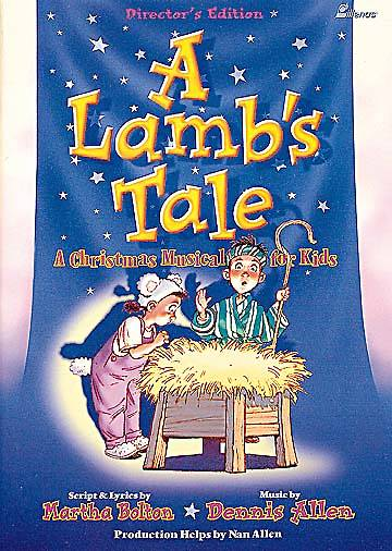 A Lambs Tale-Singers Edition; Childrens Christmas Musical Songbook
