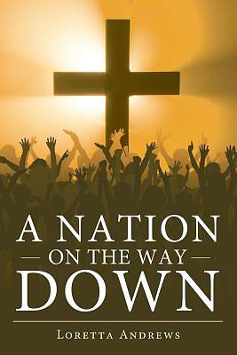 A Nation on the Way Down
