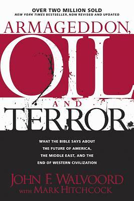 Armageddon, Oil and Terror - Revised