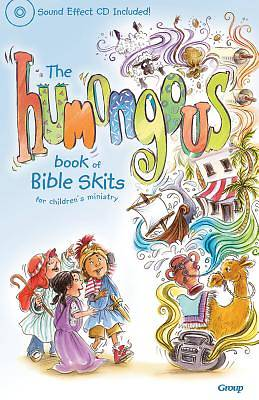 The Humongous Book of Bible Skits for Childrens Ministry