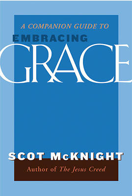 A Companion Guide to Embracing Grace