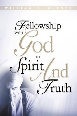 Fellowship with God in Spirit and Truth