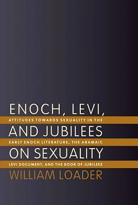 Enoch, Levi, and Jubilees on Sexuality