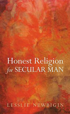 Honest Religion for Secular Man