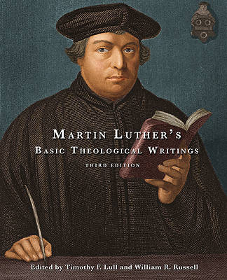 Martin Luthers Basic Theological Writings