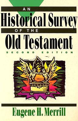 Historical Survey of the Old Testament, An,