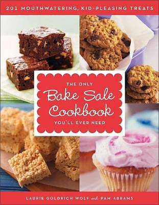 The Only Bake Sale Cookbook Youll Ever Need
