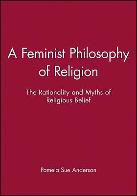 A Feminist Philosophy of Religion