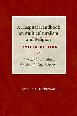 A Hospital Handbook on Multiculturalism and Religion, Revised Edition